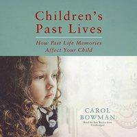 Children's Past Lives - Carol Bowman