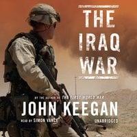 The Iraq War - John Keegan