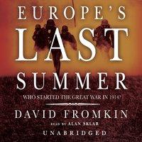 Europe's Last Summer - David Fromkin