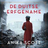 De Duitse erfgename - Anika Scott