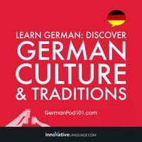 Learn German: Discover German Culture & Traditions - Innovative Language Learning