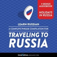 Learn Russian: A Complete Phrase Compilation for Traveling to Russia - Innovative Language Learning