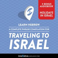 Learn Hebrew: A Complete Phrase Compilation for Traveling to Israel - Innovative Language Learning