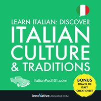 Learn Italian: Discover Italian Culture & Traditions - Innovative Language Learning