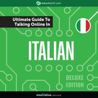 Learn Italian: The Ultimate Guide to Talking Online in Italian (Deluxe Edition) - Innovative Language Learning