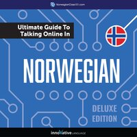 Learn Norwegian: The Ultimate Guide to Talking Online in Norwegian (Deluxe Edition) - Innovative Language Learning
