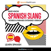 Learn Spanish: Must-Know Spanish Slang Words & Phrases - Innovative Language Learning