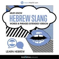 Learn Hebrew: Must-Know Hebrew Slang Words & Phrases (Extended Version) - Innovative Language Learning