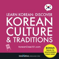Learn Korean: Discover Korean Culture & Traditions - Innovative Language Learning