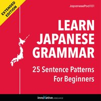 Learn Japanese Grammar: 25 Sentence Patterns for Beginners (Extended Version) - Innovative Language Learning