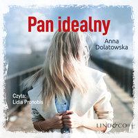 Pan idealny - Anna Dolatowska