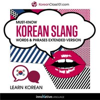 Learn Korean: Must-Know Korean Slang Words & Phrases - Innovative Language Learning