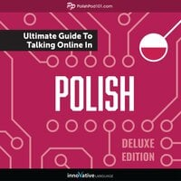 Learn Polish: The Ultimate Guide to Talking Online in Polish (Deluxe Edition) - Innovative Language Learning