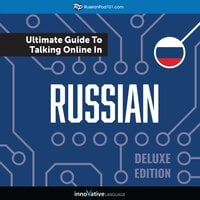 Learn Russian: The Ultimate Guide to Talking Online in Russian (Deluxe Edition) - Innovative Language Learning