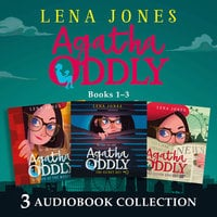 Agatha Oddly: Audio Collection Books 1–3 – The Secret Key, Murder at the Museum, The Silver Serpent - Lena Jones