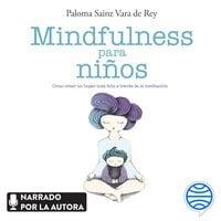 Mindfulness para niños - Paloma Sainz Martínez Vara de Rey