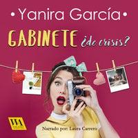 Gabinete ¿de crisis? - Yanira García