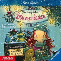 Der magische Blumenladen: Ein zauberhafter Adventskalender - Gina Mayer
