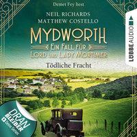Mydworth: Tödliche Fracht - Matthew Costello, Neil Richards
