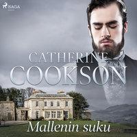 Mallenin suku - Catherine Cookson