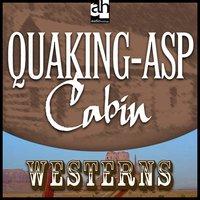 Quaking-Asp Cabin - Zane Grey