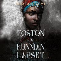 Koston ja kunnian lapset - Tomi Adeyemi