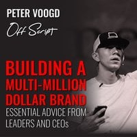 Building a Multi-Million Dollar Brand: Essential Advice from Leaders and CEOs - Peter Voogd