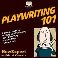 Playwriting 101 - HowExpert, Marsh Cassady