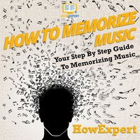 How To Memorize Music - HowExpert