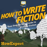 How To Write Fiction - HowExpert