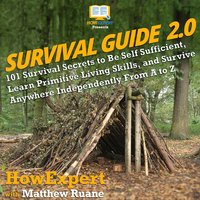 Survival Guide 2.0 - HowExpert, Matthew Ruane