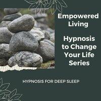 Hypnosis for Deep Sleep - Empowered Living