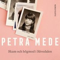 Skam och högmod i Sävedalen - Petra Mede