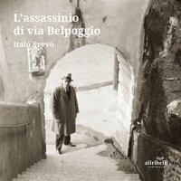L'assassinio di via Belpoggio - Italo Svevo