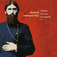 L'ultimo inverno di Rasputin - Dmitri Miropolsky