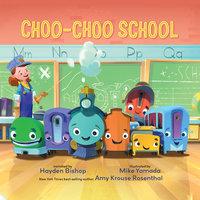 Choo Choo School - Amy Krouse Rosenthal