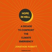 Hope in Hell: A decade to confront the climate emergency - Jonathon Porritt