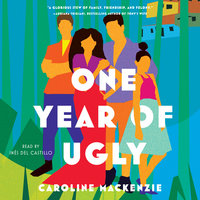 One Year of Ugly: A Novel - Caroline Mackenzie