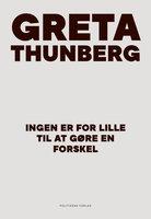 Ingen er for lille til at gøre en forskel - Greta Thunberg