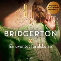 Familien Bridgerton. En uventet forelskelse (beriget med musik og lydeffekter) - Julia Quinn
