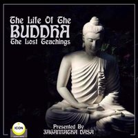 The Life of the Buddha: The Lost Teachings - Geoffrey Giuliano and Icon Players