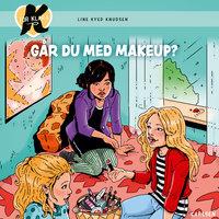 K for Klara (21) - Går du med makeup?