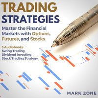 Trading Strategies: Master the Financial Markets with Options, Futures, and Stocks - Mark Zone