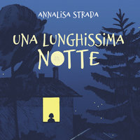 Una lunghissima notte - Annalisa Strada