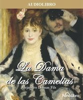 La Dama de las Camelias - Alejandro Dumas (Hijo).