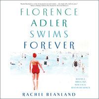 Florence Adler Swims Forever - Rachel Beanland