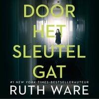 Door het sleutelgat - Ruth Ware