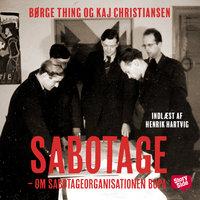 Sabotage - Om sabotageorganisationen Bopa - Kaj Christiansen, Børge Thing