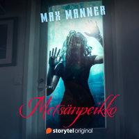Metsänpeikko - Max Manner