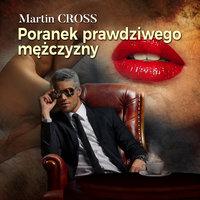 Poranek prawdziwego mężczyzny - Martin Cross